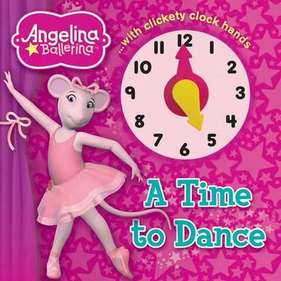 Angelina Ballerina A Time to Dance