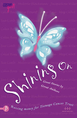 Shining on: A Collection of Stories in Aid of the Teen Cancer Trust