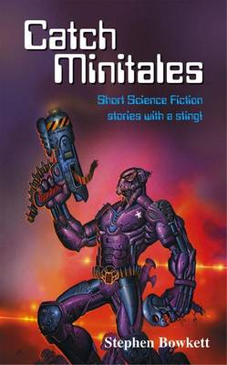 Catch Minitales: Short Science Fiction Stories with a Sting!