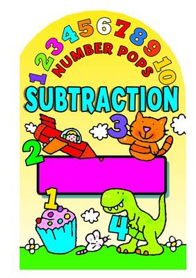 Number Pops - Subtraction: A Lift-the-flap Pop-up Book