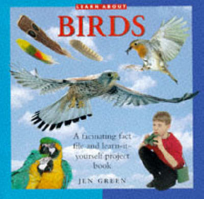 Learn About Birds: A Fascinating Fact File and Learn-it-yourself Project Book