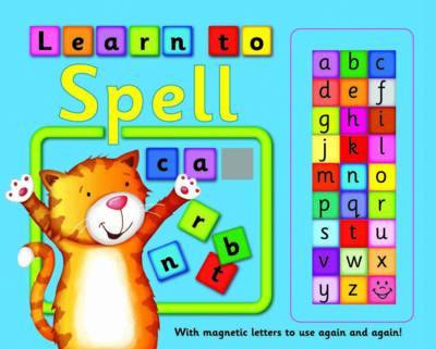 Learn to Spell: With Magnetic Letters to Use Again and Again!