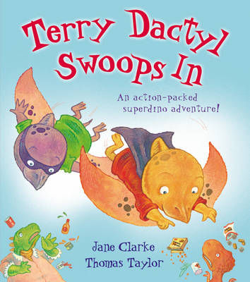 Little Pterrors: Terry Dactyl Swoops in