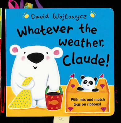 Whatever The Weather, Claude! Board Book