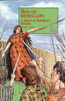 Son of Rebellion: A Story of Boudica's Britain