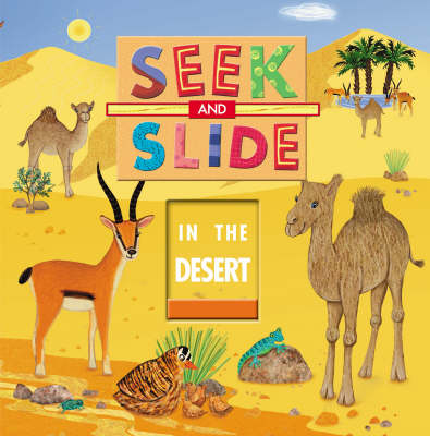 Seek and Slide in the Desert