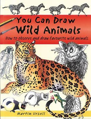 You Can Draw Wild Animals: How to Observe and Draw Favourite Wild Animals