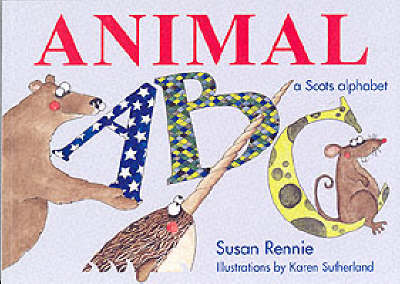 Animal ABC: [a Scots Alphabet]