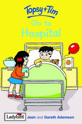 Topsy and Tim Go to Hospital