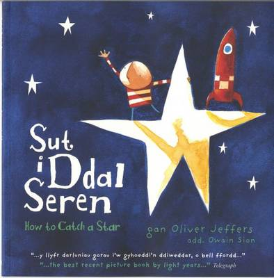 Sut I Ddal Seren / How to Catch a Star