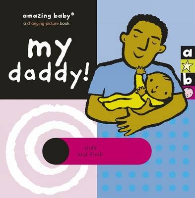 My Daddy: Amazing Baby