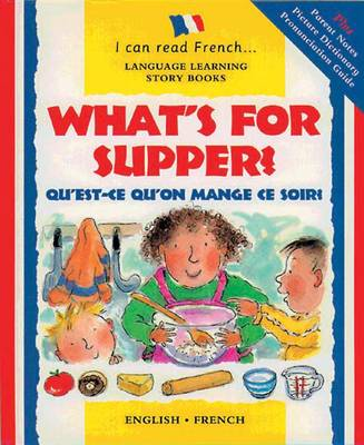 What's for Supper?: Qu'est-ce Qu'on Mange Ce Soir?