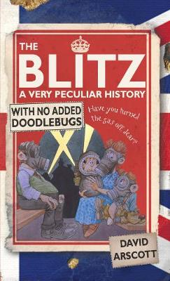 The Blitz: A Very Peculiar History