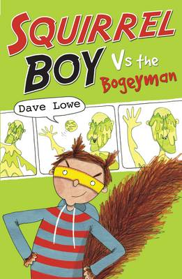 Squirrel Boy vs. the Bogeyman