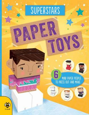 Paper Toys - Superstars: Six mini paper people to press out and make