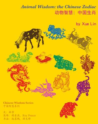 Animal Wisdom: The Chinese Zodiac