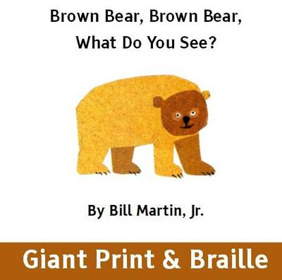 Brown Bear Brown Bear What Do You See?