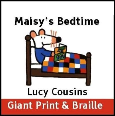 Maisy's Bedtime (Giant Print & Braille version)