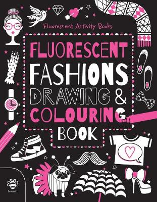 Fluorescent Fashions Drawing & Colouring Book