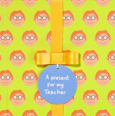 A present for my Teacher (Male): Gift Book