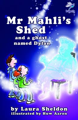 Mr Mahli's Shed: And a Ghost Named Dylan