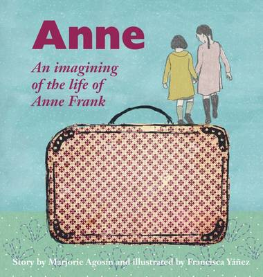 Anne: An Imagining of the Life of Anne Frank