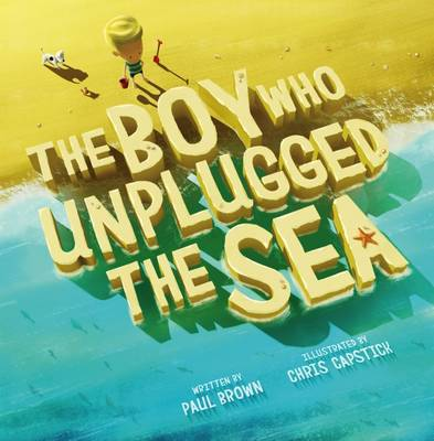 The Boy Who Unplugged the Sea