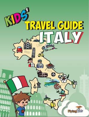 Kids' Travel Guide - Italy: The Fun Way to Discover Italy-Especially for Kids