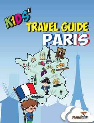 Kids' Travel Guide - Paris: The Fun Way to Discover Paris-Especially for Kids