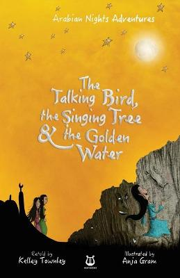 The Talking Bird, the Singing Tree and the Golden Water