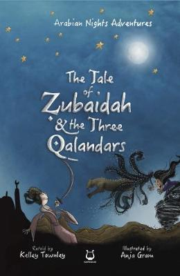 The Tale of Zubaidah and the Three Qalandars