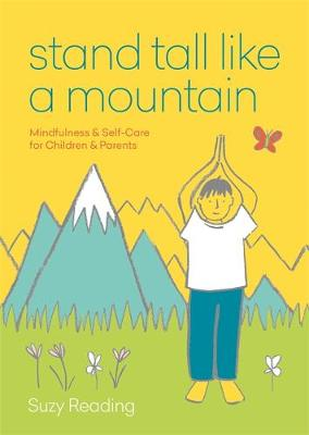 Stand Tall Like a Mountain: Mindfulness and Self-Care for Children and Parents