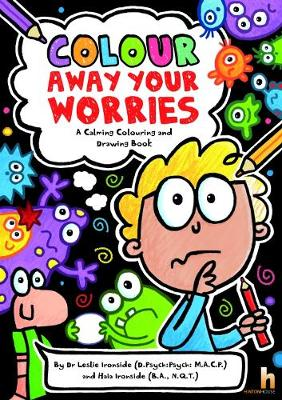 Colour Away Your Worries: A Calming Colouring and Drawing Book