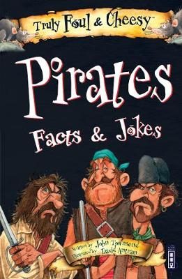 Truly Foul & Cheesy Pirates Facts and Jokes Book