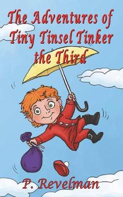 The Adventures of Tiny Tinsel Tinker the Third