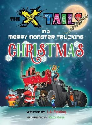 The X-Tails in a Merry Monster Trucking Christmas