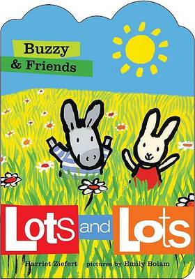 Buzzy and Friends: Lots and Lots