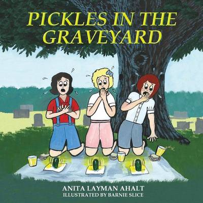 Pickles in the Graveyard