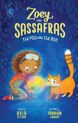 The Pod and The Bog: Book 5 in the Zoey and Sassafras series