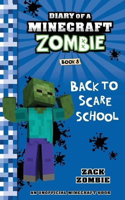 Diary of a Minecraft Zombie, Book 8: Back to Scare School