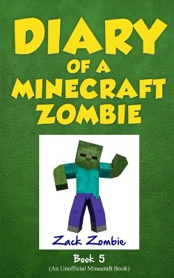 Diary of a Minecraft Zombie Book 5: School Daze