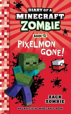 Diary of a Minecraft Zombie, Book 12: Pixelmon Gone!