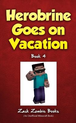 Herobrine Goes on Vacation