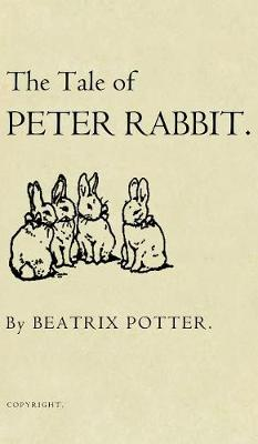 The Tale of Peter Rabbit: The Original 1901 Edition