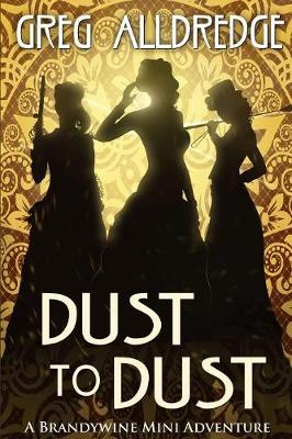Dust to Dust: A Slaughter Sisters Adventure #2