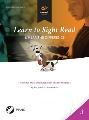 Learn to Sight Read: Piano Book 3: & Hear the Difference