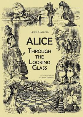 Through the Looking-Glass (an Illustrated Collection of Classic Books)