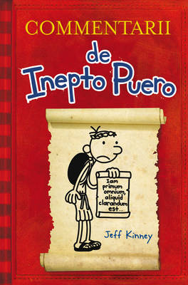 Commentarii de Inepto Puero: Diary of a Wimpy Kid - In Latin