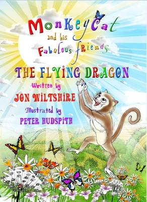 Monkeycat and His Fabulous Friends: The Flying Dragon