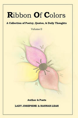 Ribbon of Colors a Collection of Poetry, Quotes & Daily Thoughts Vol II